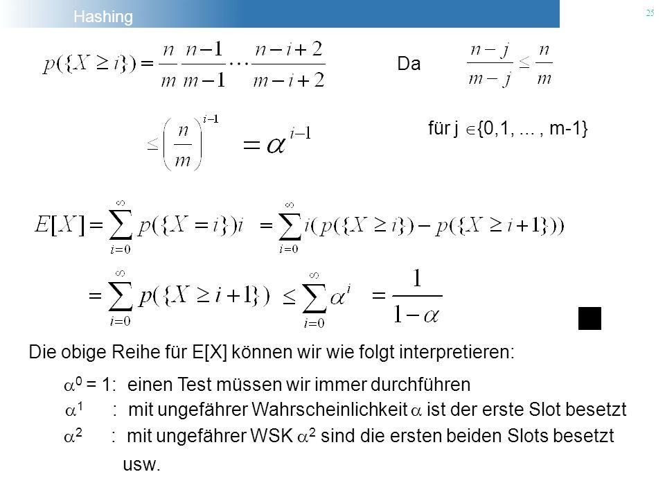 Da für j {0,1, ... , m-1} Die obige Reihe für E[X] können wir wie folgt interpretieren: 0 = 1: einen Test müssen wir immer durchführen.